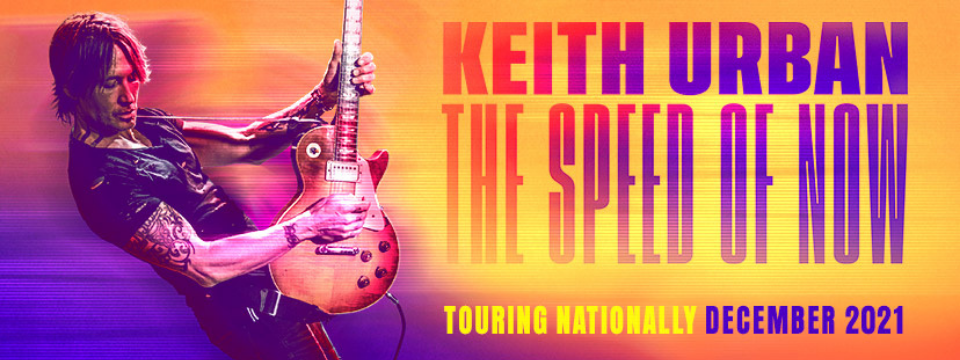 Keith Urban - Speed of Now World Tour 2021!