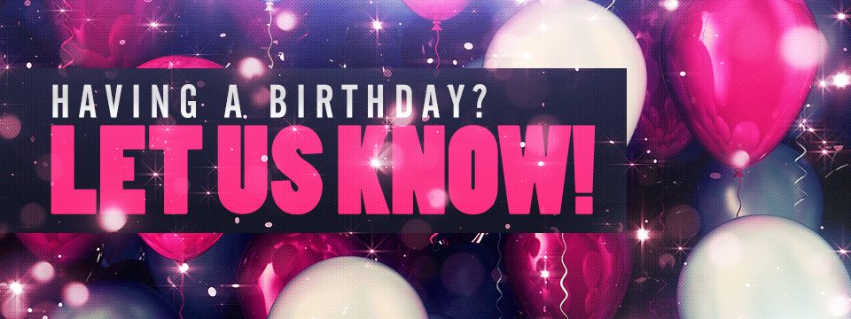 Do you want a birthday shout out on-air?