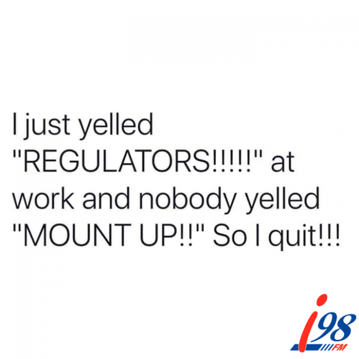 Don't worry we regulate around here, especially…
